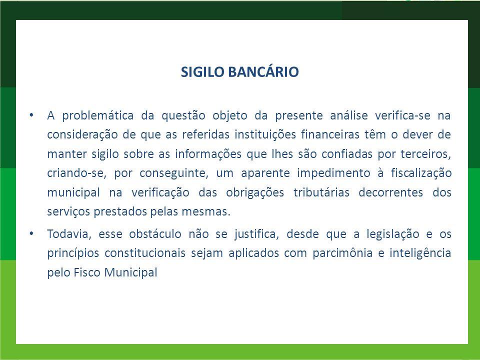 SIGILO BANCÁRIO A problemática da questão objeto da presente análise verifica-se na consideração de que as referidas instituições financeiras têm o de