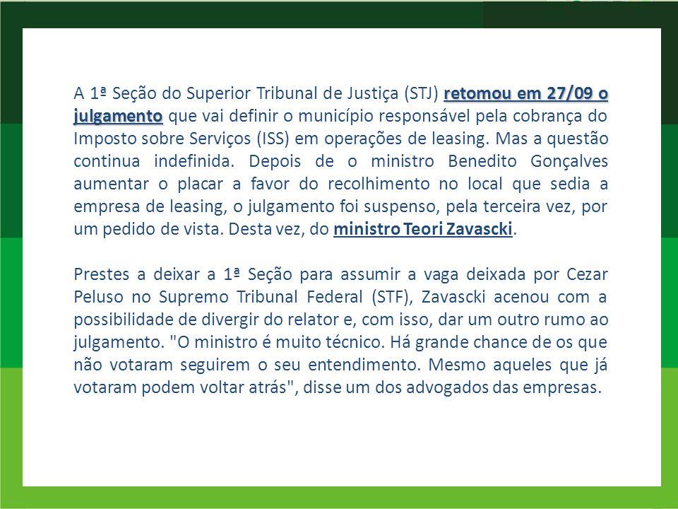 retomou em 27/09 o julgamento A 1ª Seção do Superior Tribunal de Justiça (STJ) retomou em 27/09 o julgamento que vai definir o município responsável p