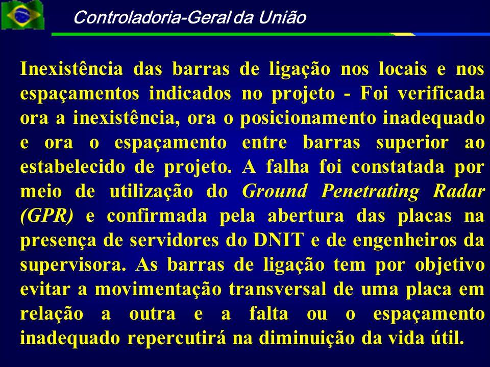 Controladoria-Geral da União Inexistência das barras de ligação nos locais e nos espaçamentos indicados no projeto - Foi verificada ora a inexistência