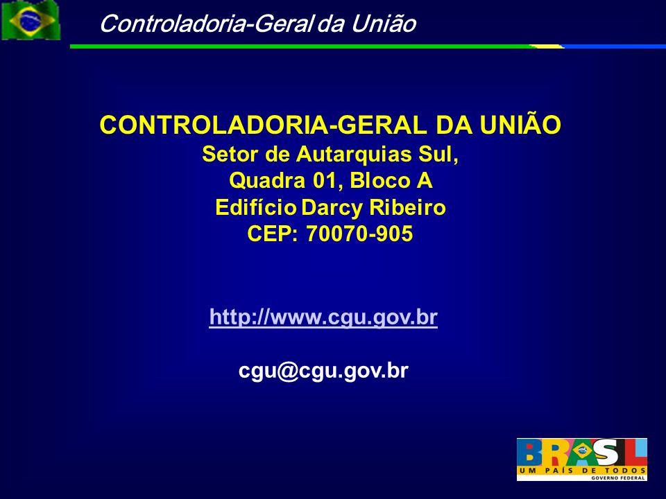 Controladoria-Geral da União CONTROLADORIA-GERAL DA UNIÃO Setor de Autarquias Sul, Quadra 01, Bloco A Edifício Darcy Ribeiro CEP: 70070-905 http://www