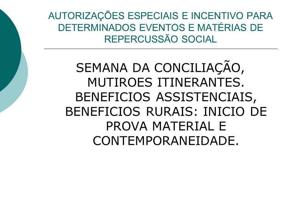 AUTORIZAÇÕES ESPECIAIS E INCENTIVO PARA DETERMINADOS EVENTOS E MATÉRIAS DE REPERCUSSÃO SOCIAL SEMANA DA CONCILIAÇÃO, MUTIROES ITINERANTES.