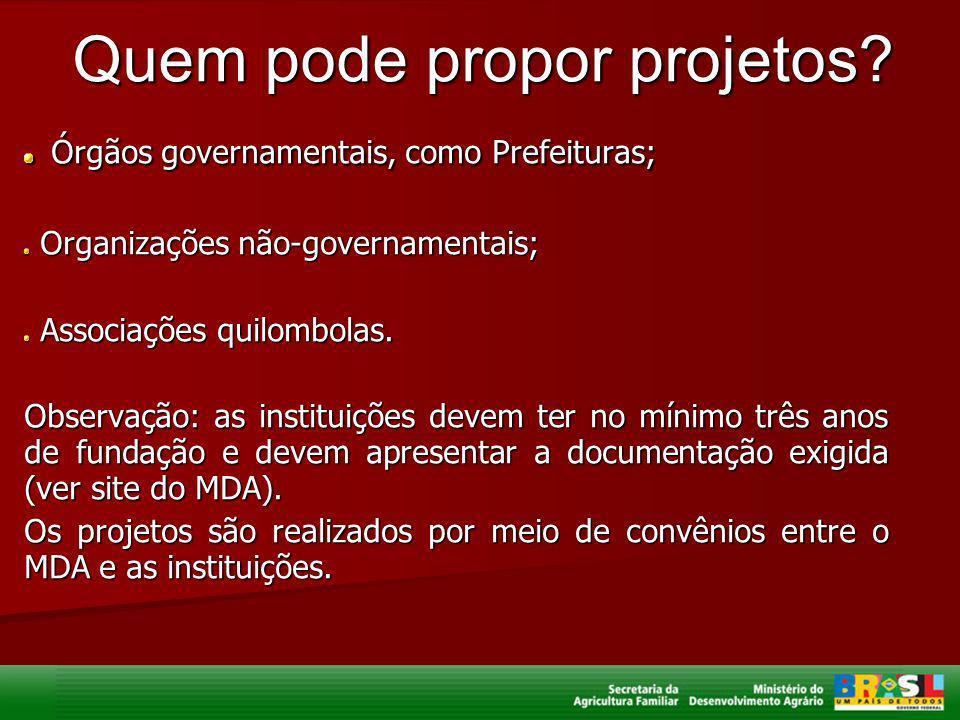 Quem pode propor projetos? Órgãos governamentais, como Prefeituras; Órgãos governamentais, como Prefeituras; Organizações não-governamentais; Organiza