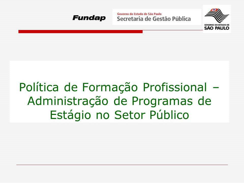 Política de Formação Profissional – Administração de Programas de Estágio no Setor Público