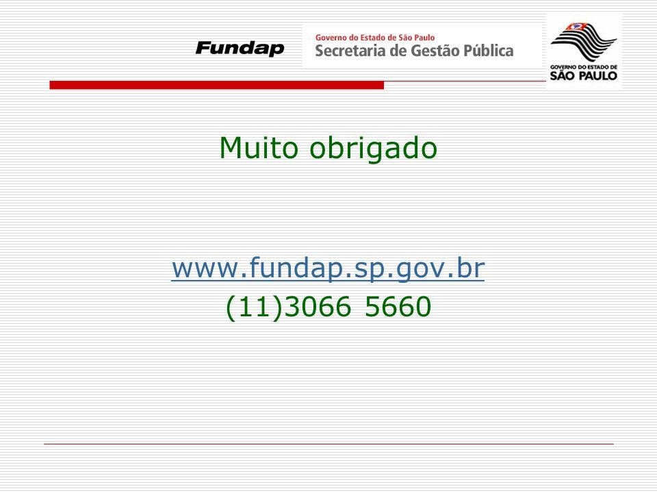 Muito obrigado www.fundap.sp.gov.br (11)3066 5660