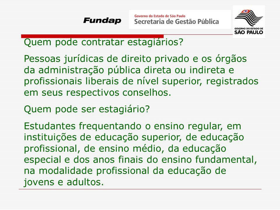 Secretarias de Estado Autarquias Fundações Empresas Públicas Prefeituras Organizações participantes do Programa