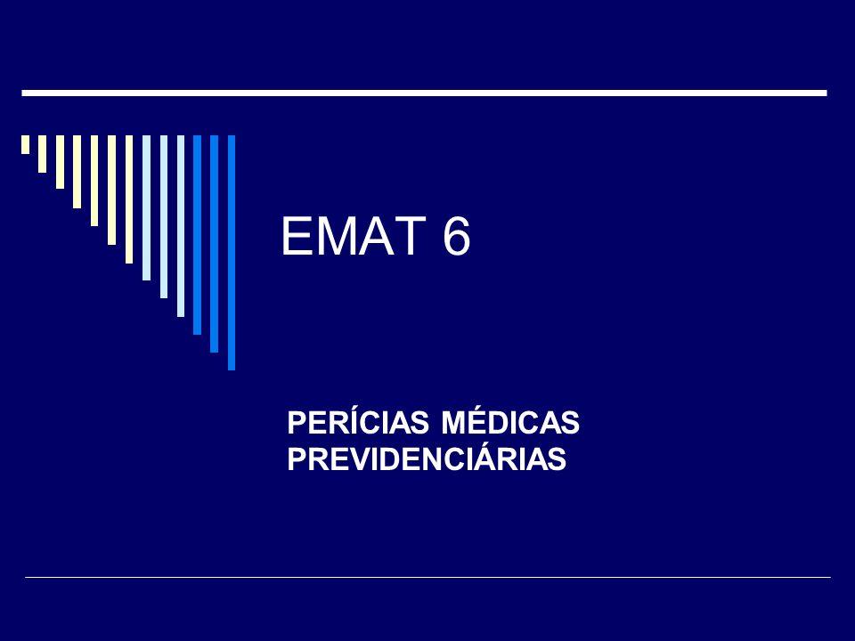 EMAT 6 PERÍCIAS MÉDICAS PREVIDENCIÁRIAS
