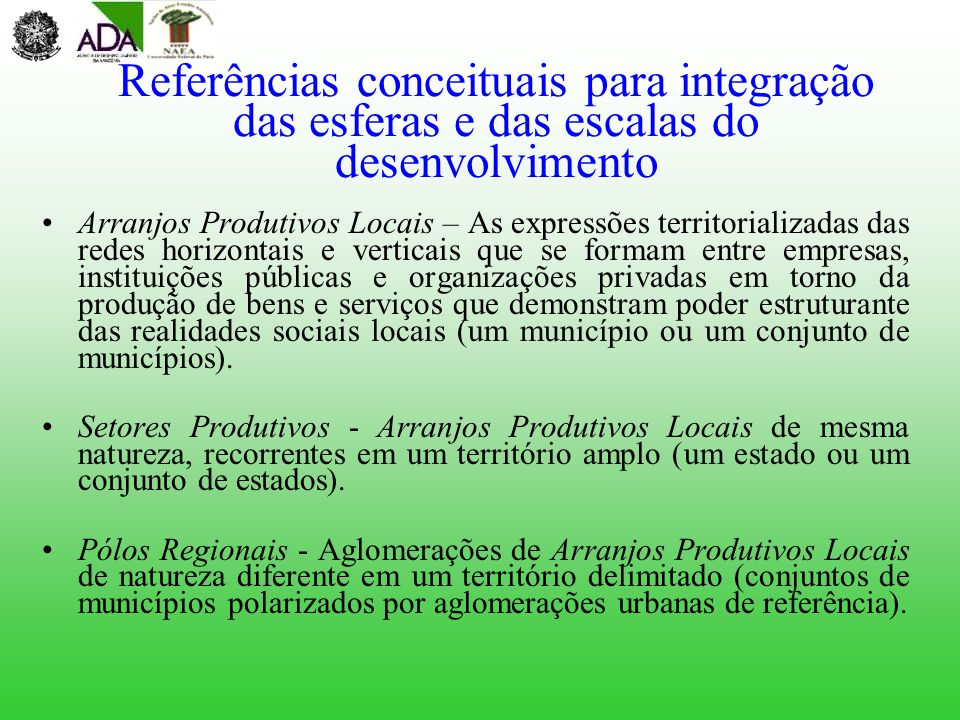 Referências conceituais para integração das esferas e das escalas do desenvolvimento Arranjos Produtivos Locais – As expressões territorializadas das