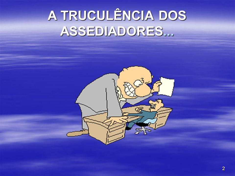 2 A TRUCULÊNCIA DOS ASSEDIADORES...