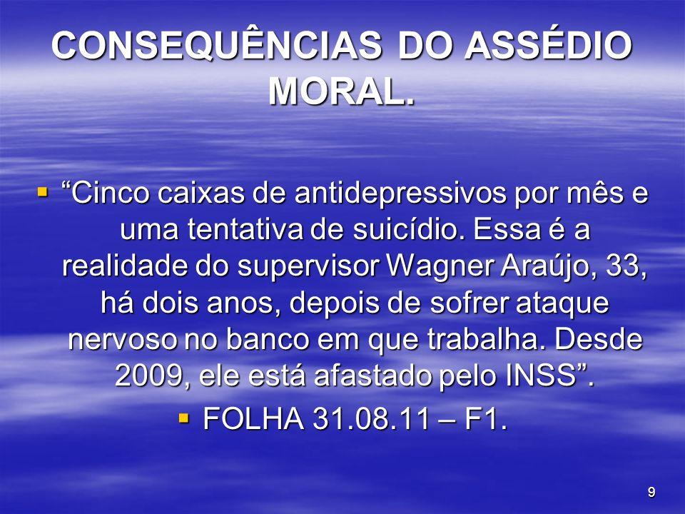 10 A INDENIZAÇÃO DO ASSÉDIO MORAL.A INDENIZAÇÃO DO ASSÉDIO MORAL.