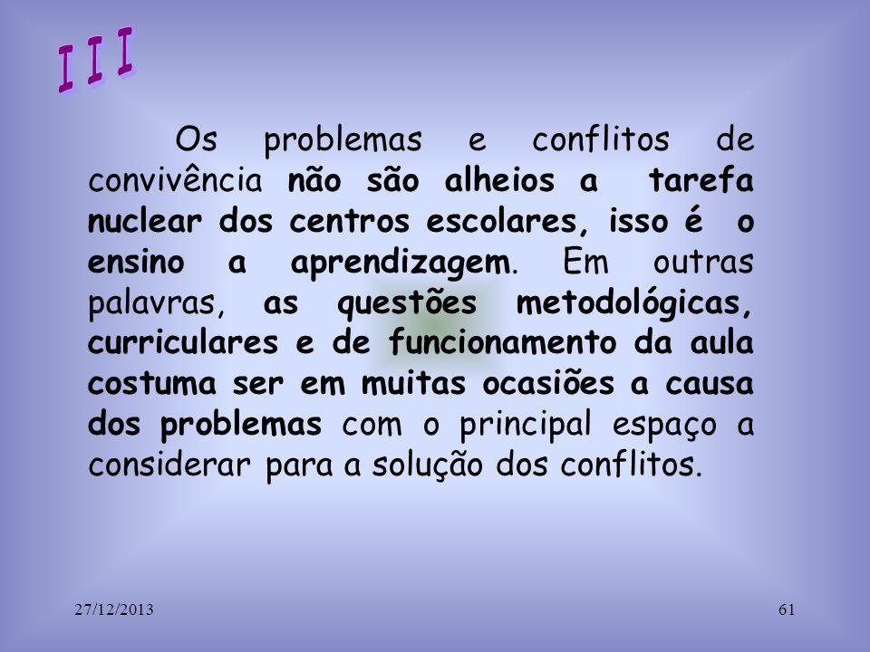 Os problemas e conflitos de convivência não são alheios a tarefa nuclear dos centros escolares, isso é o ensino a aprendizagem. Em outras palavras, as