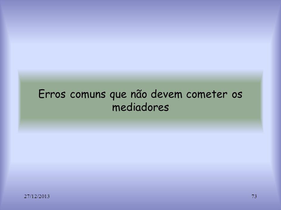 Erros comuns que não devem cometer os mediadores 27/12/201373