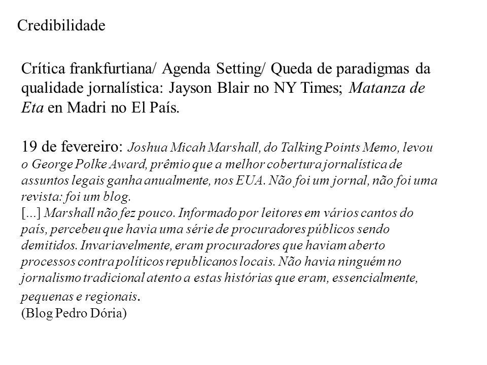 Credibilidade Crítica frankfurtiana/ Agenda Setting/ Queda de paradigmas da qualidade jornalística: Jayson Blair no NY Times; Matanza de Eta en Madri