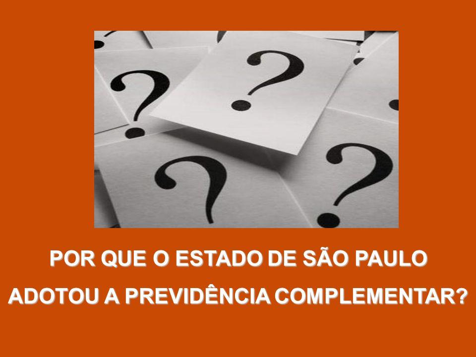 POR QUE O ESTADO DE SÃO PAULO ADOTOU A PREVIDÊNCIA COMPLEMENTAR?