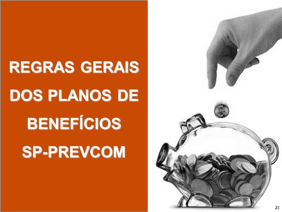REGRAS GERAIS DOS PLANOS DE BENEFÍCIOSSP-PREVCOM 23