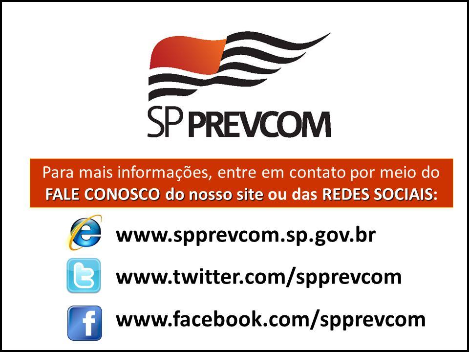 www.spprevcom.sp.gov.br www.twitter.com/spprevcom www.facebook.com/spprevcom FALE CONOSCO do nosso site REDES SOCIAIS Para mais informações, entre em