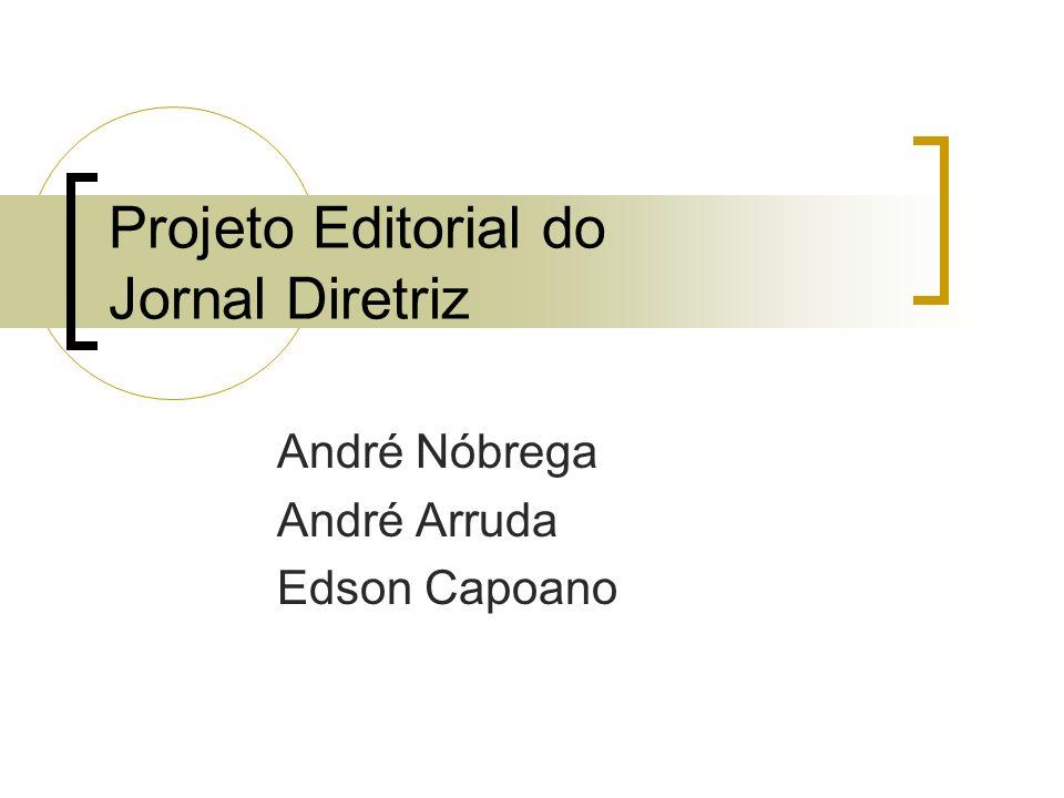 Objetivos Ampliar a visão do leitor e dos jornalistas sobre São Paulo e sua população; Estimular a busca pela boa história e o bom texto.