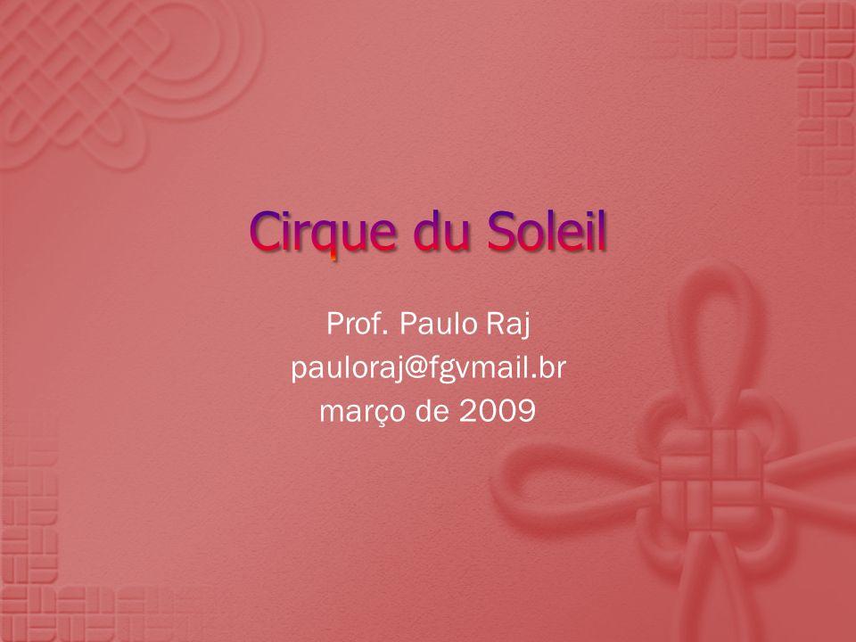 Prof. Paulo Raj pauloraj@fgvmail.br março de 2009