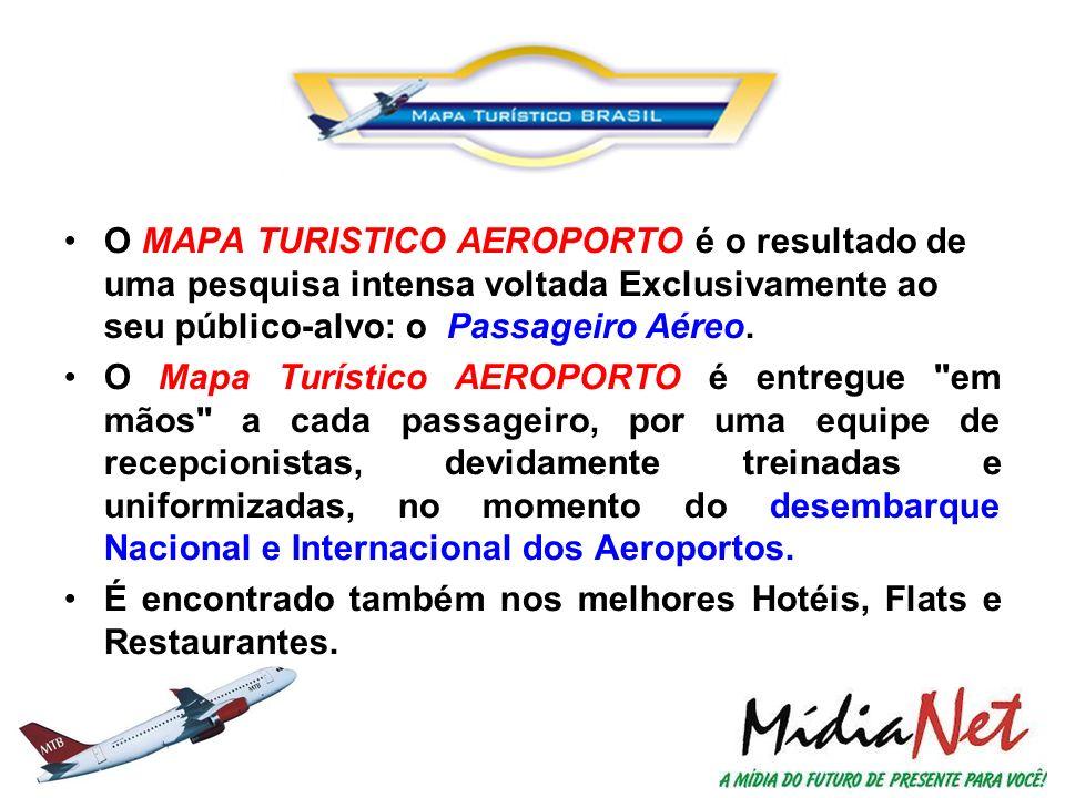 O MAPA TURISTICO AEROPORTO é o resultado de uma pesquisa intensa voltada Exclusivamente ao seu público-alvo: o Passageiro Aéreo. O Mapa Turístico AERO