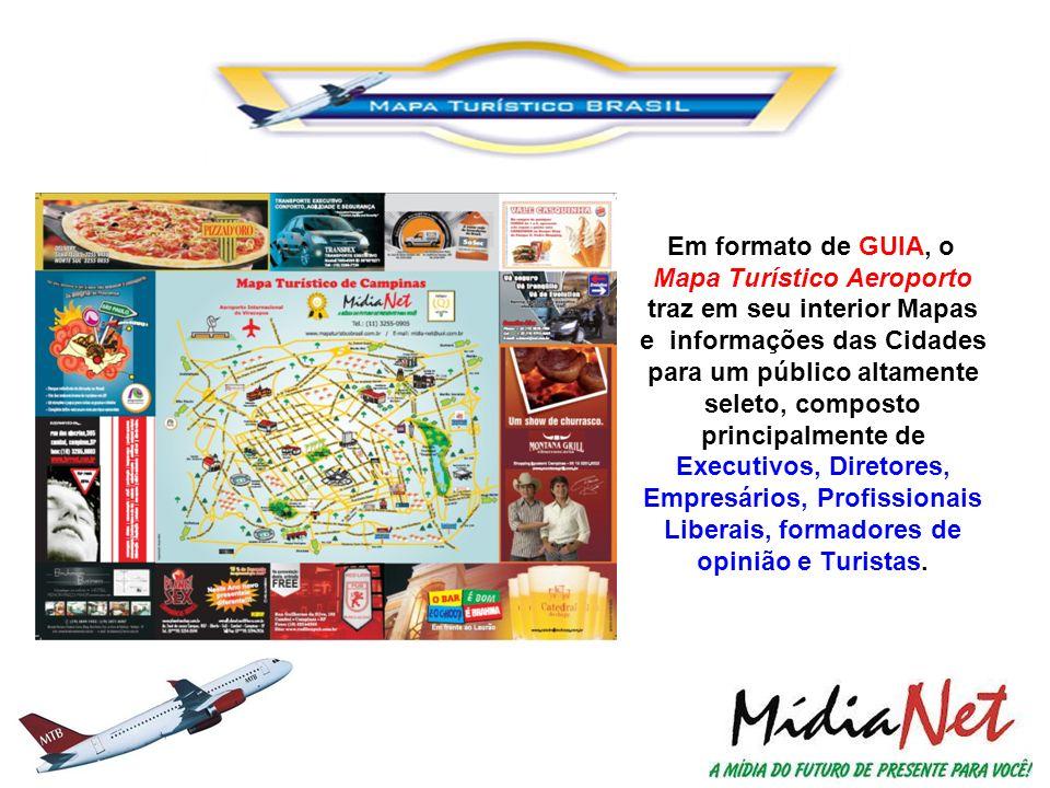 Em formato de GUIA, o Mapa Turístico Aeroporto traz em seu interior Mapas e informações das Cidades para um público altamente seleto, composto princip