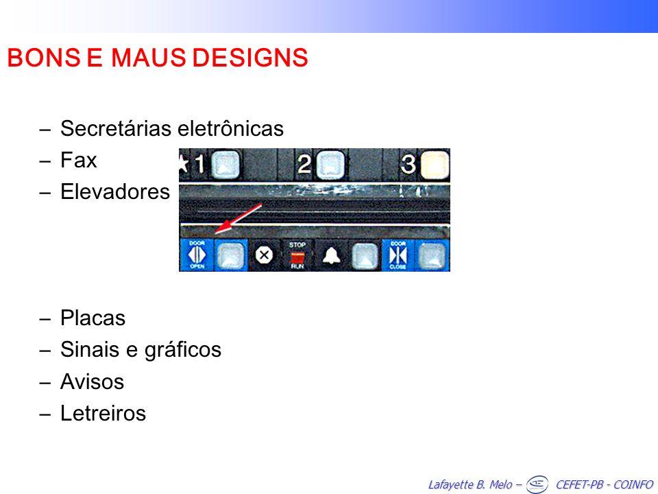 Lafayette B. Melo – CEFET-PB - COINFO BONS E MAUS DESIGNS –Secretárias eletrônicas –Fax –Elevadores –Placas –Sinais e gráficos –Avisos –Letreiros