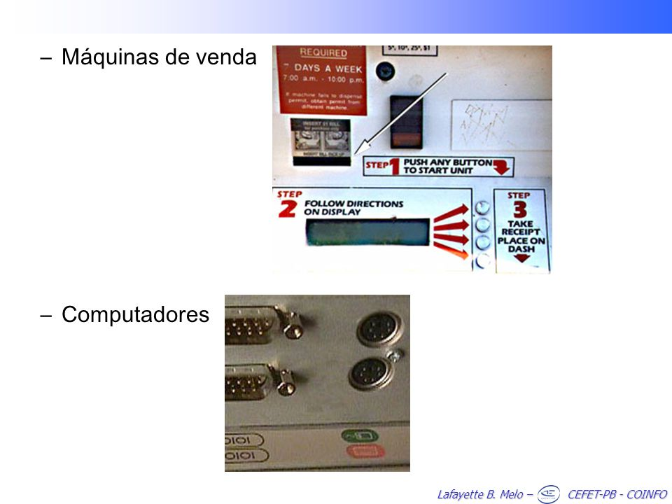 Lafayette B. Melo – CEFET-PB - COINFO –Máquinas de venda –Computadores