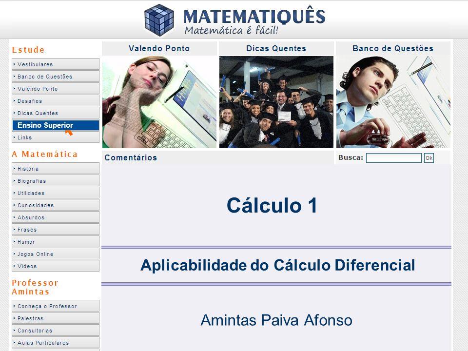 Ensino Superior Cálculo 1 Aplicabilidade do Cálculo Diferencial Amintas Paiva Afonso