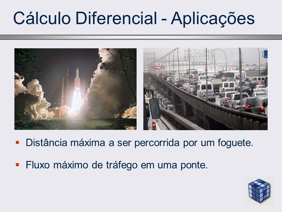 Cálculo Diferencial - Aplicações Distância máxima a ser percorrida por um foguete. Fluxo máximo de tráfego em uma ponte.