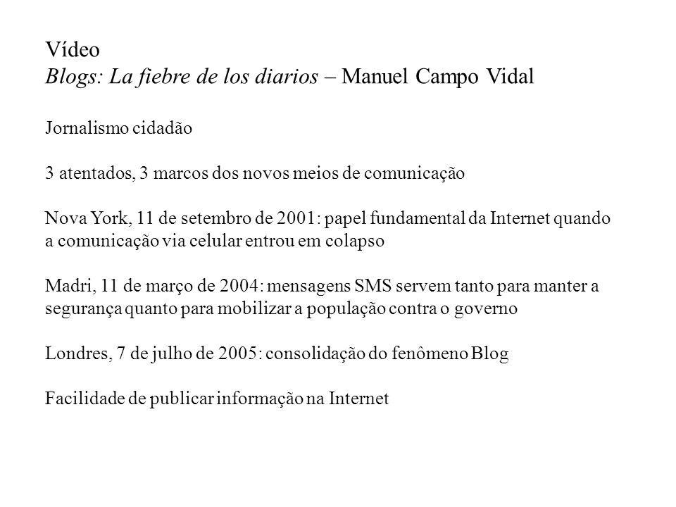 Vídeo Blogs: La fiebre de los diarios – Manuel Campo Vidal Jornalismo cidadão 3 atentados, 3 marcos dos novos meios de comunicação Nova York, 11 de se
