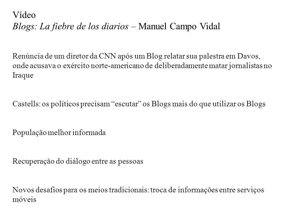 Vídeo Blogs: La fiebre de los diarios – Manuel Campo Vidal Renúncia de um diretor da CNN após um Blog relatar sua palestra em Davos, onde acusava o ex