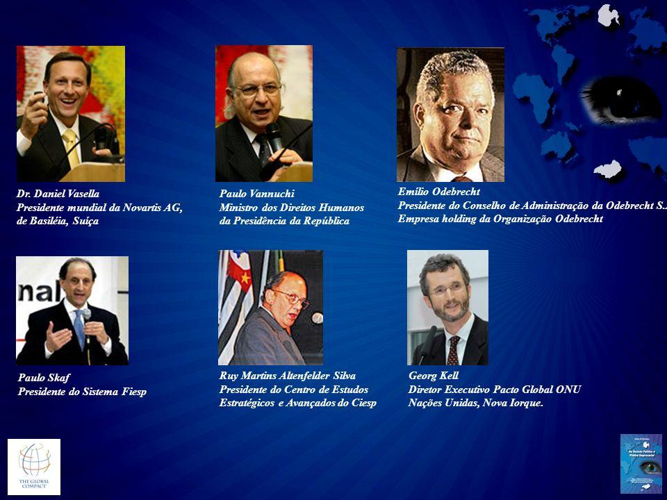 Dr. Daniel Vasella Presidente mundial da Novartis AG, de Basiléia, Suíça Paulo Vannuchi Ministro dos Direitos Humanos da Presidência da República Emíl