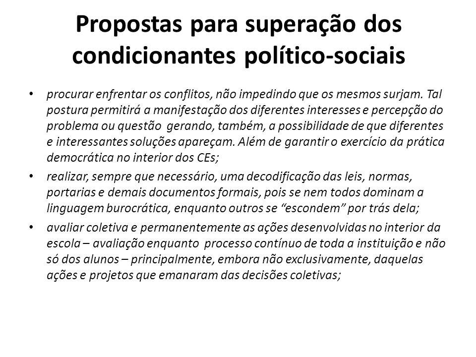 Propostas para superação dos condicionantes político-sociais estabelecer coletivamente prioridades e distribuir, também de maneira coletiva, as responsabilidades pela sua operacionalização.