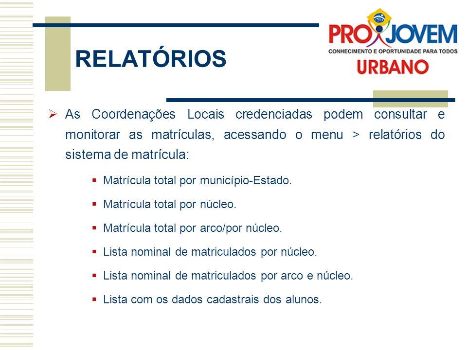 RELATÓRIOS As Coordenações Locais credenciadas podem consultar e monitorar as matrículas, acessando o menu > relatórios do sistema de matrícula: Matrí