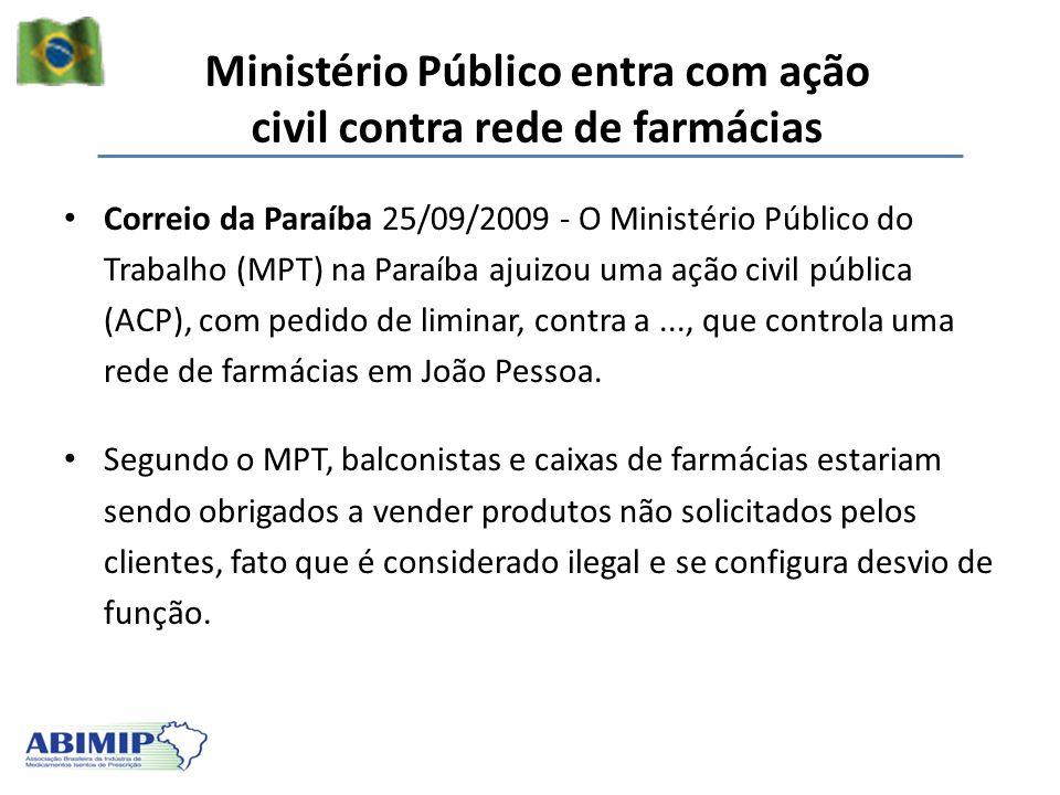 Ministério Público entra com ação civil contra rede de farmácias Correio da Paraíba 25/09/2009 - O Ministério Público do Trabalho (MPT) na Paraíba aju
