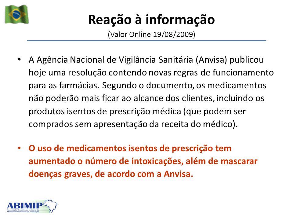 Reação à informação (Valor Online 19/08/2009) A Agência Nacional de Vigilância Sanitária (Anvisa) publicou hoje uma resolução contendo novas regras de