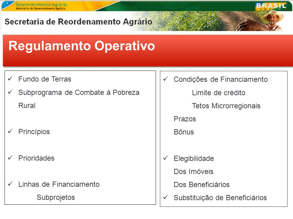 Regulamento Operativo Fundo de Terras Subprograma de Combate à Pobreza Rural Princípios Prioridades Linhas de Financiamento Subprojetos Condições de F