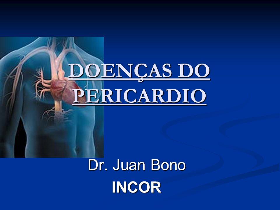 Dr. Juan Bono INCOR DOENÇAS DO PERICARDIO