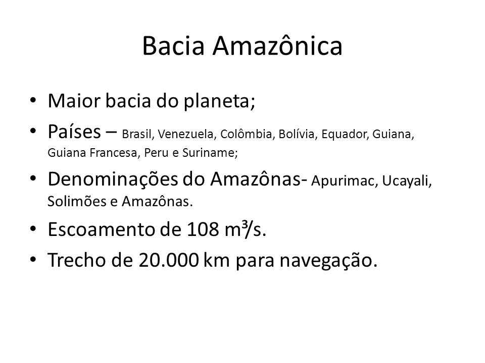 Bacia do Paraná Formada pela junção dos rios Grande e Paranaíba.