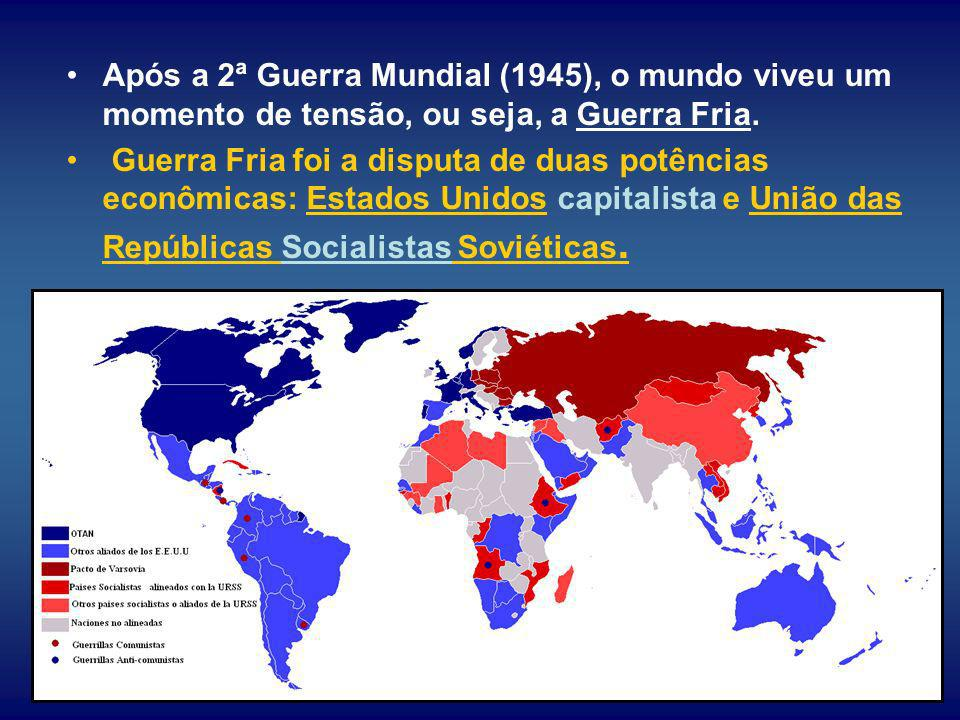 Após a 2ª Guerra Mundial (1945), o mundo viveu um momento de tensão, ou seja, a Guerra Fria. Guerra Fria foi a disputa de duas potências econômicas: E