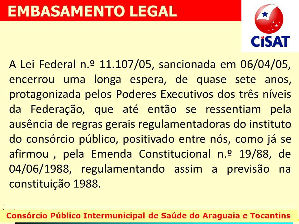 A Lei Federal n.º 11.107/05, sancionada em 06/04/05, encerrou uma longa espera, de quase sete anos, protagonizada pelos Poderes Executivos dos três ní