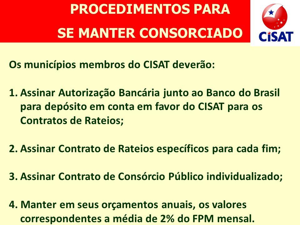 Os municípios membros do CISAT deverão: 1.Assinar Autorização Bancária junto ao Banco do Brasil para depósito em conta em favor do CISAT para os Contr