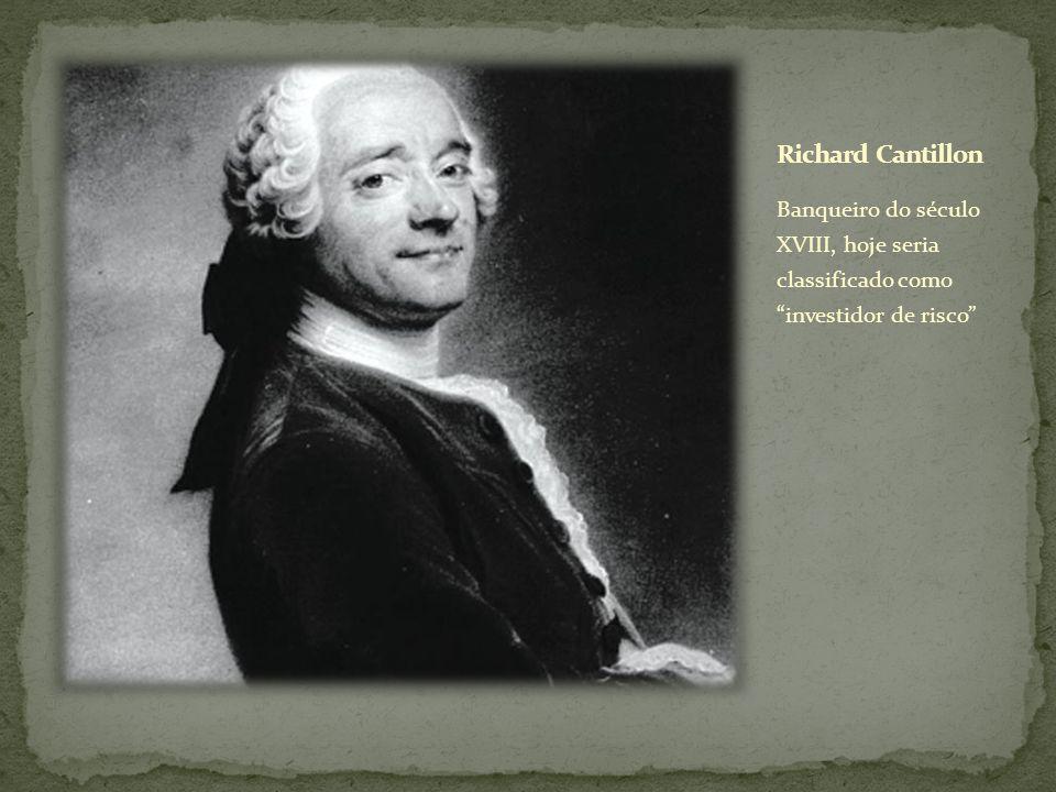 Banqueiro do século XVIII, hoje seria classificado como investidor de risco