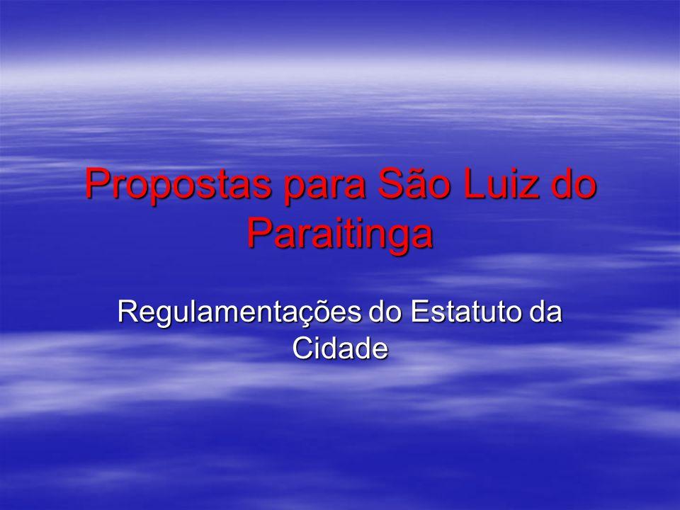 Propostas para São Luiz do Paraitinga Regulamentações do Estatuto da Cidade