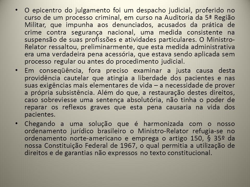 O epicentro do julgamento foi um despacho judicial, proferido no curso de um processo criminal, em curso na Auditoria da 5ª Região Militar, que impunh