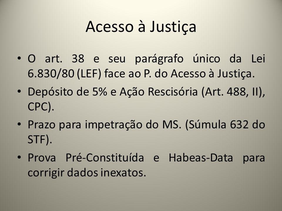 Acesso à Justiça O art. 38 e seu parágrafo único da Lei 6.830/80 (LEF) face ao P. do Acesso à Justiça. Depósito de 5% e Ação Rescisória (Art. 488, II)