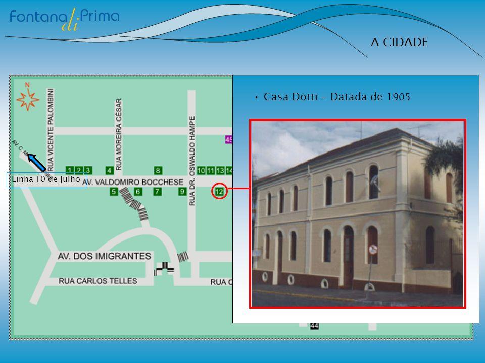 A CIDADE Casa Dotti – Datada de 1905 Linha 10 de Julho