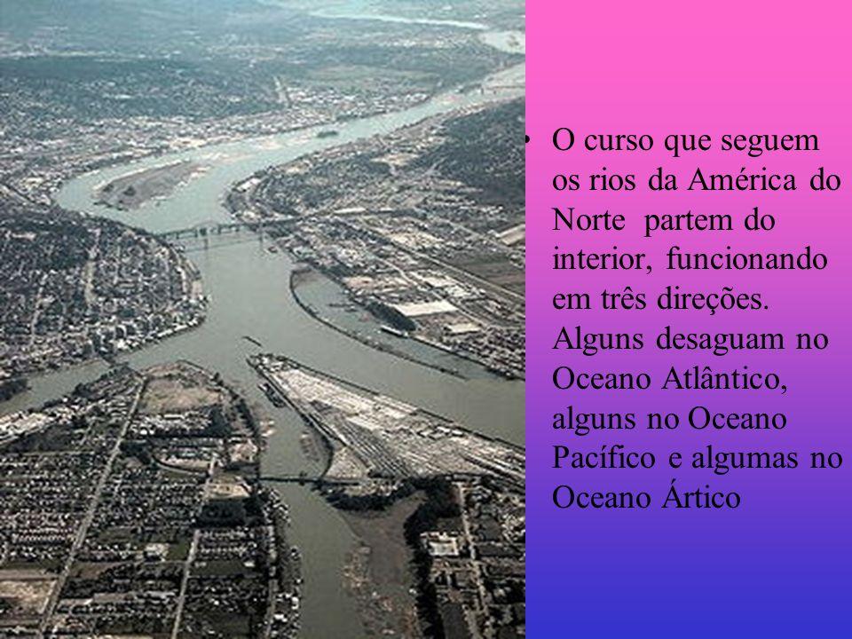 O curso que seguem os rios da América do Norte partem do interior, funcionando em três direções. Alguns desaguam no Oceano Atlântico, alguns no Oceano