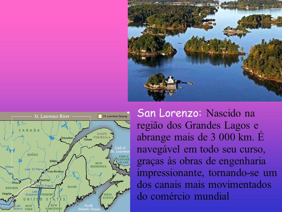 San Lorenzo: Nascido na região dos Grandes Lagos e abrange mais de 3 000 km. É navegável em todo seu curso, graças às obras de engenharia impressionan