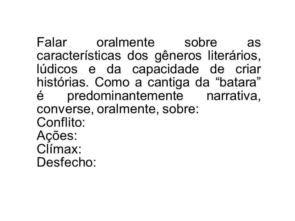 T/CI5.1Estrutura da narraçãoLEITURA, ORALIDADE E ESCRITA.