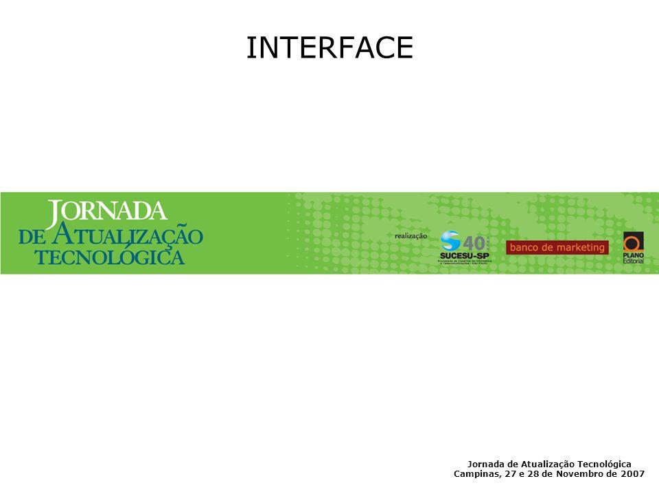 Jornada de Atualização Tecnológica Campinas, 27 e 28 de Novembro de 2007