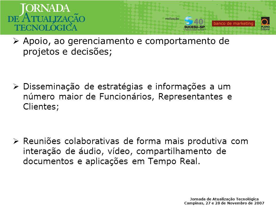 Jornada de Atualização Tecnológica Campinas, 27 e 28 de Novembro de 2007 Alguns Cases
